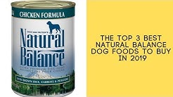 The Top 3 Best Natural Balance Dog Foods To Buy In 2019