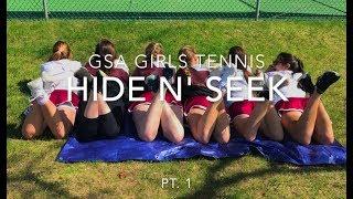 GSA Girls Tennis play: HIDE N' SEEK