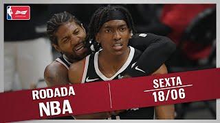RODADA NBA 18/06 - CLIPPERS NAS FINAIS DO OESTE PELA PRIMEIRA VEZ, 76ERS FORÇA O JOGO 7 E UM TOP 10!