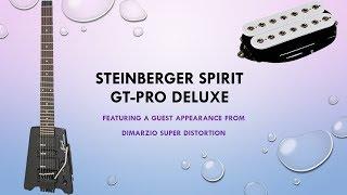 Steinberger Spirit GT-PRO Deluxe & DiMarzio Super Distortion