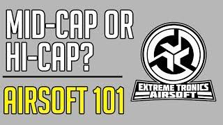 What magazine should I use? | Mid-Cap vs. Hi-Cap - Airsoft Tips