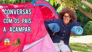 Conversas com os pais a acampar...