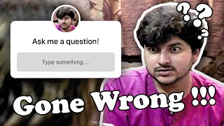 ASK ME A QUESTION *GONE WRONG* | TATHAAGAT