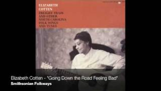 Watch Elizabeth Cotten Going Down The Road Feeling Bad video