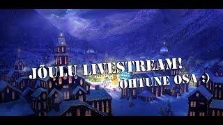 HDTaneli Jõulu LIVESTREAM - Õhtune Osa - Kogume XBOX ONE ja Playstation 4 jaoks raha (1080p) HD!