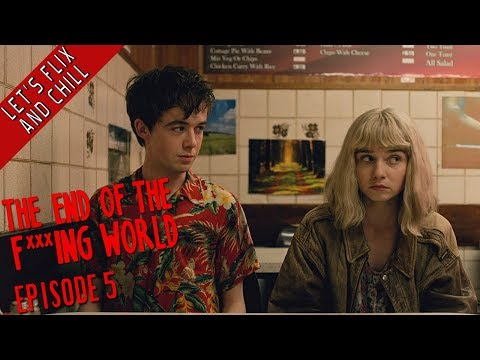 The End Of The F***ing World - Episode 5 - Let's Flix And Chill (Commentary by Stewart)