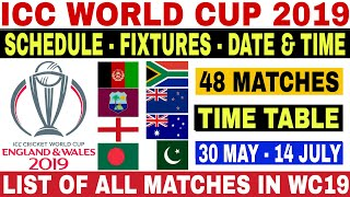 ICC WORLD CUP 2019 SCHEDULE | WORLD CUP 2019 SCHEDULE, TIME TABLE, DATE, TEAMS, VENUES AND FIXTURES