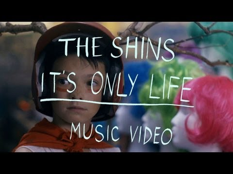 The Shins - It's Only Life (Official Music Video)