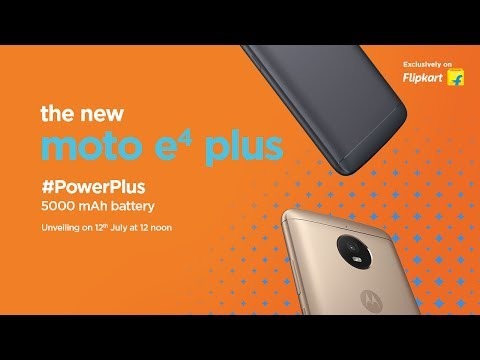 Moto E4 Plus - Launch Event | 12th July
