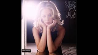Shelby Lynne - Just A Little Lovin
