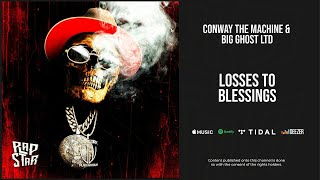 Conway The Machine - ''Losses To Blessings '' (If It Bleeds It Can Be Killed)