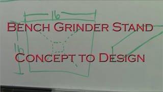Bench Grinder Stand Part 1 Concept To Design