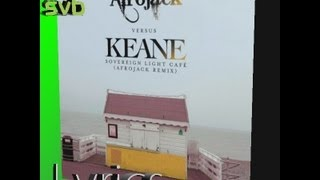 Sovereign light café (Afrojack remix) - Keane (Lyrics video)