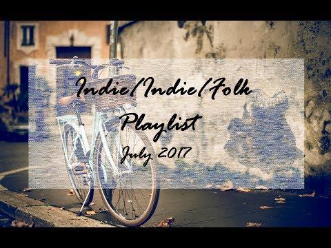 Indie, Indie-Folk Playlist JULY 2017