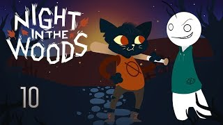 Cry Plays: Night in the Woods [P10] [This one is a mess]