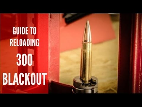BEGINNER'S GUIDE TO RELOADING 300 BLACKOUT
