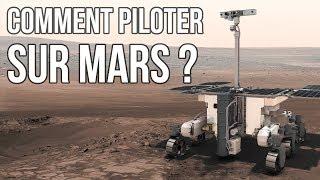 Comment piloter un robot sur Mars ?