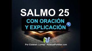 SALMO 25 Biblia Hablada con Explicación y Oracion Poderosa ...
