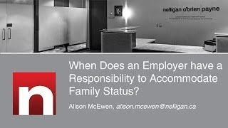 When Does an Employer have a Responsibility to Accommodate Family Status?