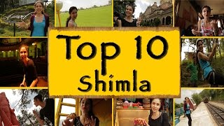 TOP 10 Things To Do/See || Shimla