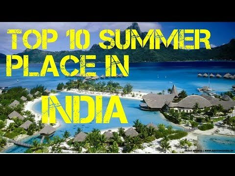 Cheap places to visit in summer in india with family
