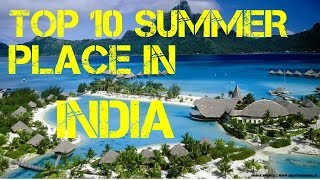 top 10 summer holiday destination in india | amazing place in india for holidays