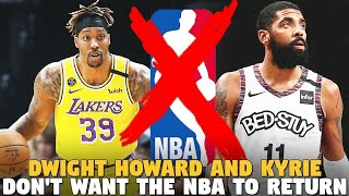 Kyrie Irving And Dwight Howard Don't Want the NBA to Return...And I Agree