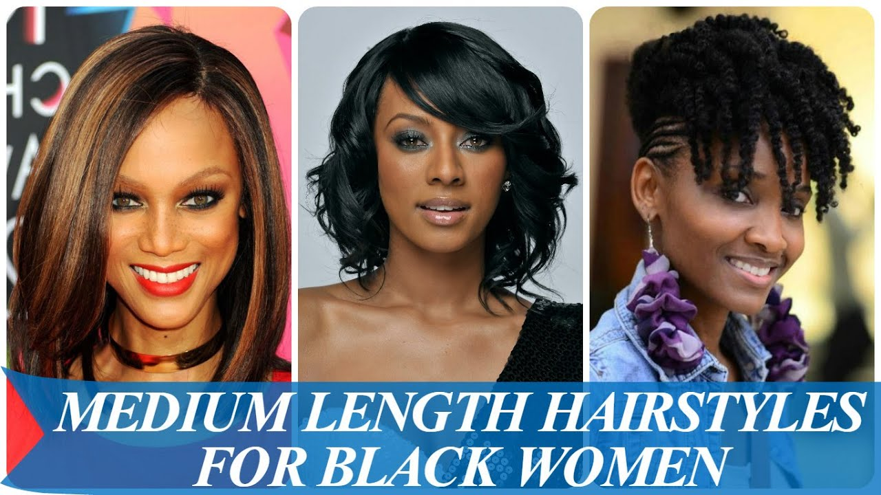 Medium Length Hairstyles For Black Women