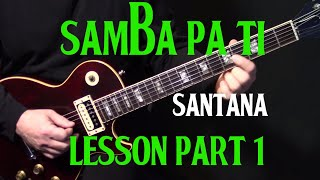 "part 1 | how to play ""Samba Pa Ti"" on guitar by Carlos Santana 