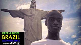 Brazilian Music DJ Mix by JaBig DEEP &amp DOPE Playlist Samba, Bossa Nova, Rio Brazil Lou ...