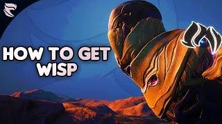 Warframe: How to get Wisp 2019
