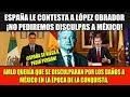 ESPAÑA LE NIEGA A LÓPEZ OBRADOR ¡PEDIR PERDÓN POR LA CONQUISTA!