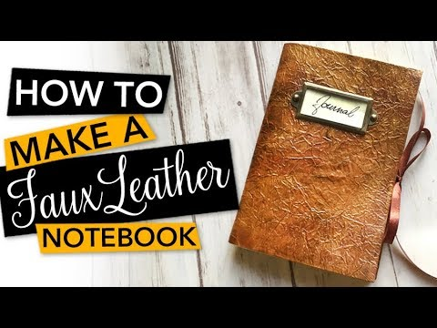 HOW TO make a Faux Leather Notebook or Journal   TUTORIAL