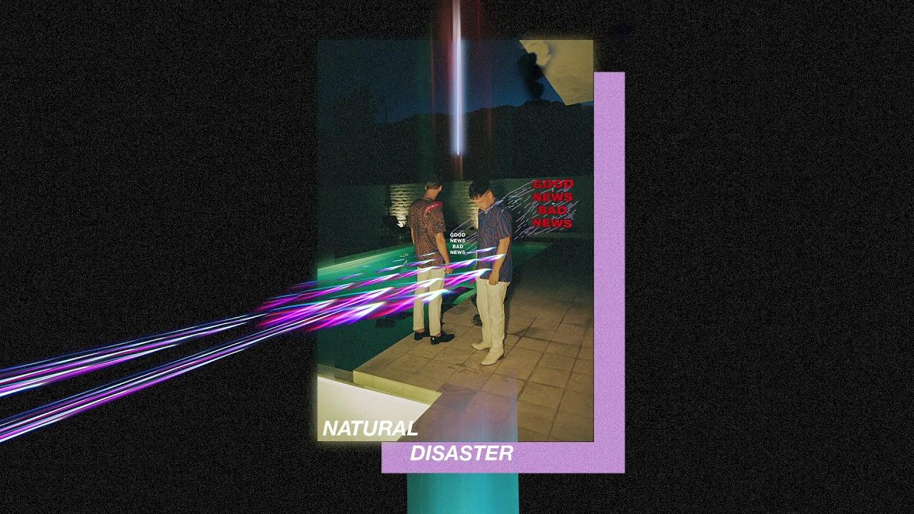 "Goodnewsbadnews - ""Natural Disaster"" (Official Audio)"
