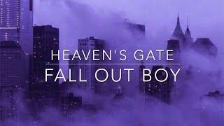 Fall Out Boy- Heaven's Gate Lyrics