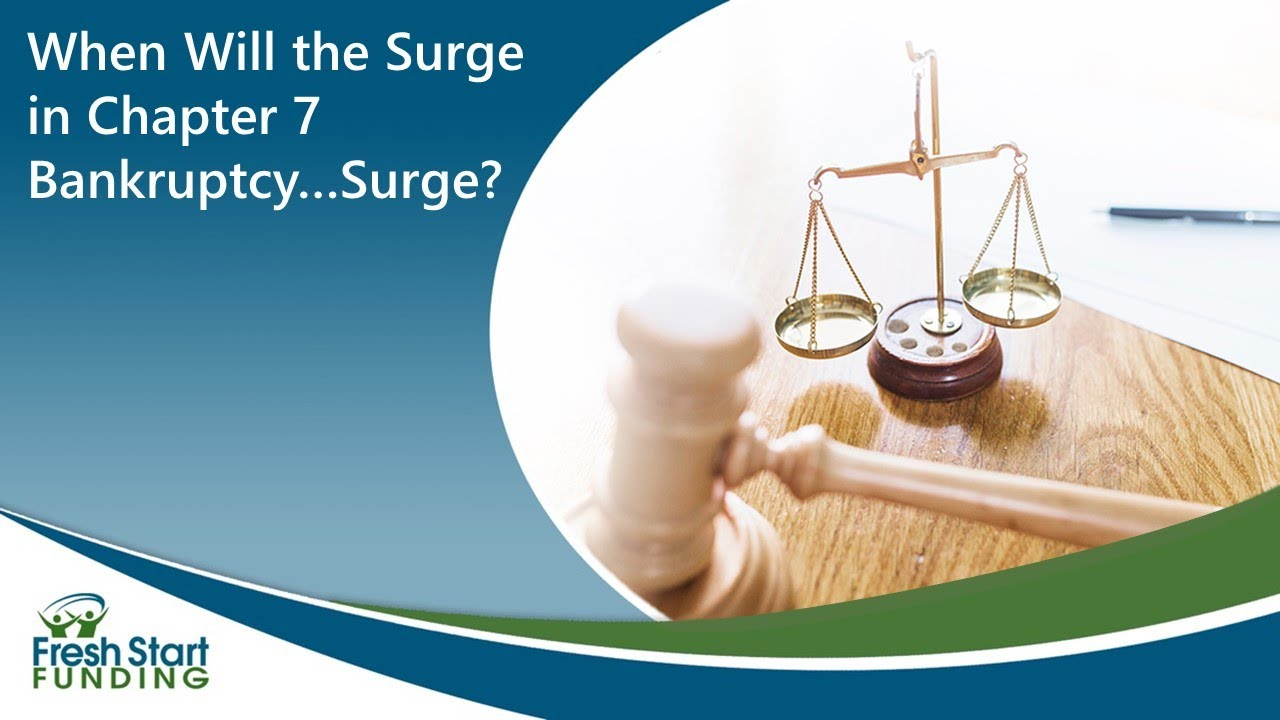 When Will the Surge in Chapter 7 Bankruptcy…Surge?