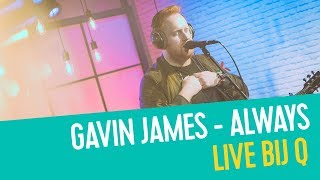 Baixar Gavin James - Always | Live Bij Q