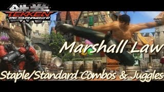 Tekken Tag 2: Marshall Law Staple Standard Juggles/Combos (Fillers, Wall Carry, and Wall Combos)