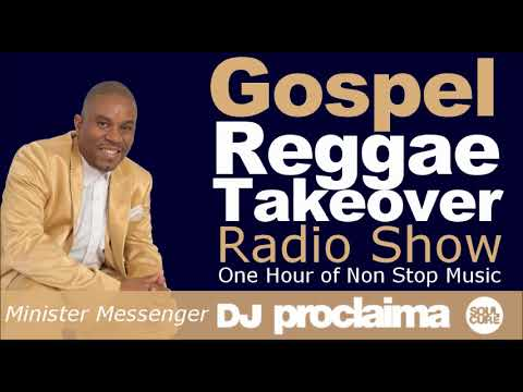 GOSPEL REGGAE 2017  - One Hour Gospel Reggae Takeover Show - DJ Proclaima 25th August 2017