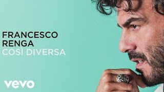 Francesco Renga - Così diversa (lyric video)