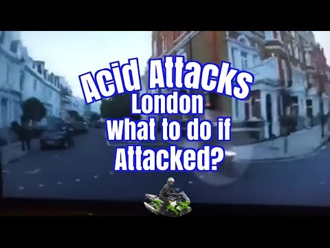 London Acid Attacks and what to do?