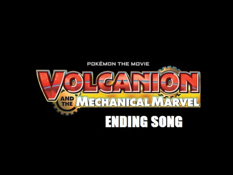 Pokémon Volcanion and the Mechanical Marvel ENDING SONG - Soul-Heart