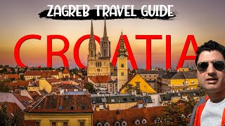 Welcome to Zagreb Croatia | Is Croatia worth visiting? Europe EP-47