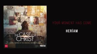 "Heríam - ""Your Moment Has Come"""