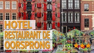 Hotel Restaurant de Oorsprong  hotel review   Hotels in Sint Nicolaasga   Netherlands Hotels