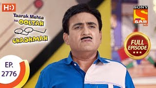 Taarak Mehta Ka Ooltah Chashmah - Ep 2776 - Full Episode - 17th July, 2019