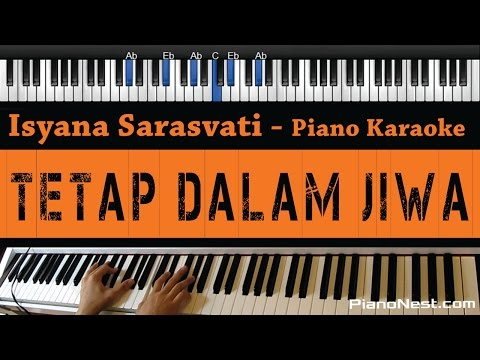 Isyana Sarasvati - Tetap Dalam Jiwa - Piano Karaoke / Sing Along / Cover with Lyrics
