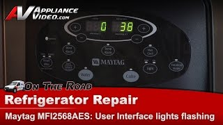 Refrigerator not cooling & User Interface display Lights Flashing-Maytag, Whirlpool & KitchenAid