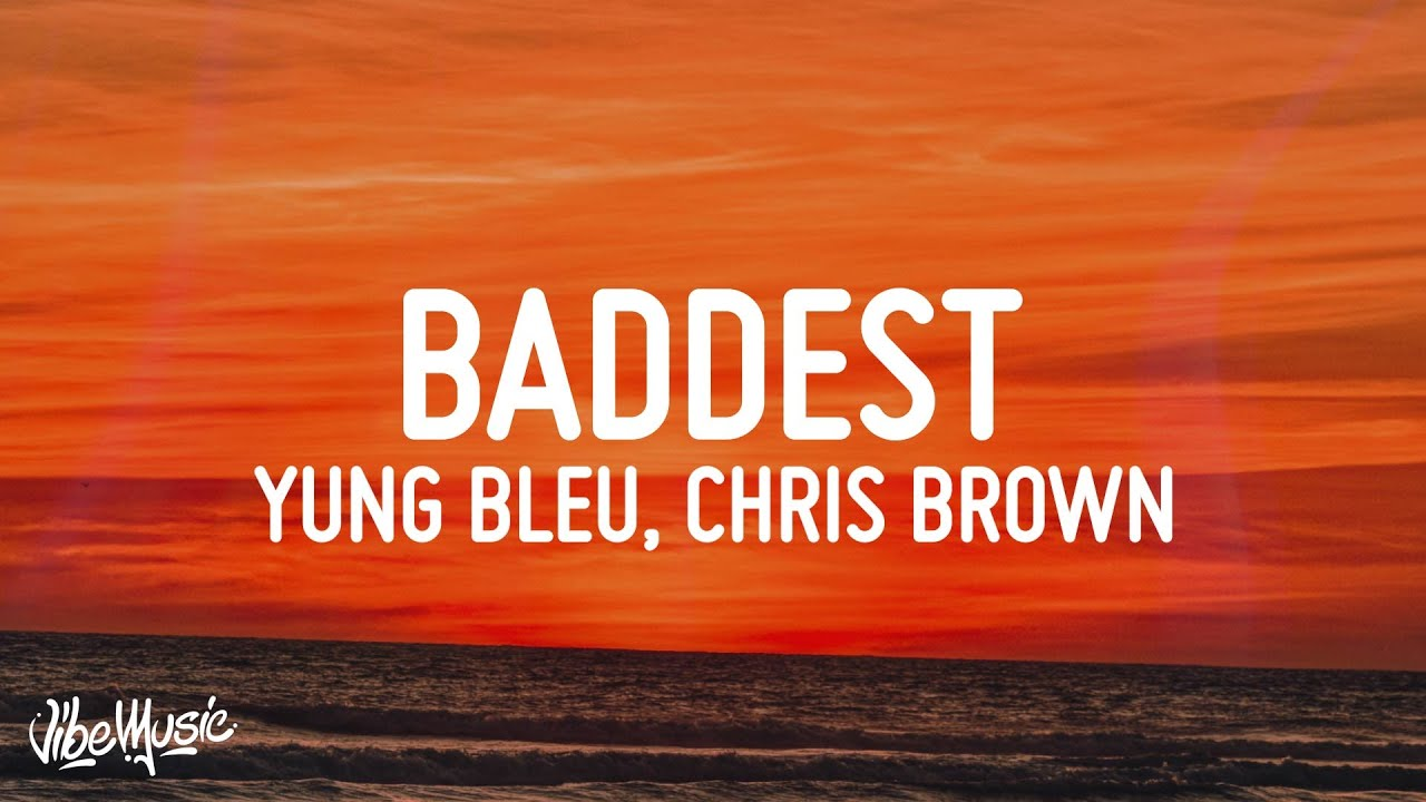 Download Yung Bleu, Chris Brown & 2 Chainz - Baddest (Lyrics)