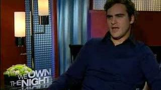 We Own The Night- interview with Joaquin Phoenix